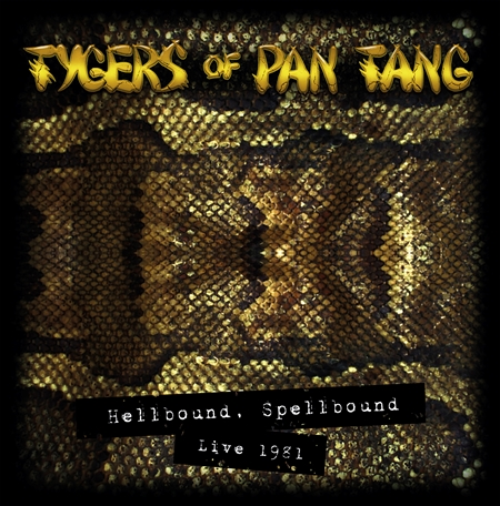 "TYGERS OF PAN TANG - ""Hellbound Spellbound - Live 1981   (CD)"