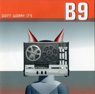 B9 - Don't Worry It's B9 (CD)