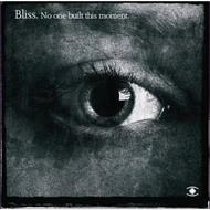Bliss - No One Built This Moment (CD)