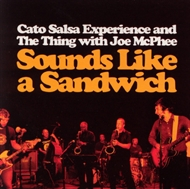 Cato Salsa Experience & The Thing - Sounds Like A Sandwich (CD)