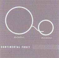 Continental Fruit - Mentor Mentee (CD)