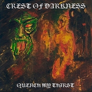 Crest Of Darkness - Quench My Thirst (CD)