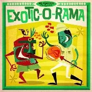 Various Artists - Exotic-O-Rama Vol. 1 (LP+CD)