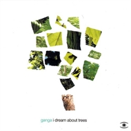 Ganga - I Dream About Trees (CD)