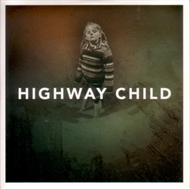 Highway Child - Highway Child (CD)