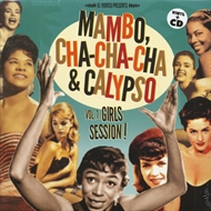 Various Artists - Mambo, Cha-Cha-Cha & Calypso Vol. 1: Girl Session! (LP+CD)