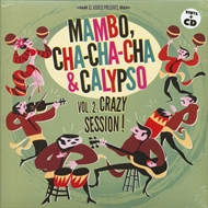 Various Artists - Mambo, Cha-Cha-Cha & Calypso Vol. 2: Crazy Session! (LP+CD)