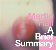 Martin Hall -  A Brief Summary (CD)