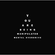 Mental Overdrive - You Are Being Manipulated (CD)