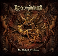 REJECT THE SICKNESS - The Weight Of Silence (LP)