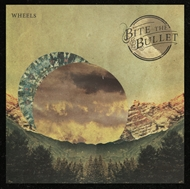 Bite the Bullet - Wheels (LP)