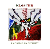 Kloster - Half Dream, Half Epiphany (CD)