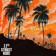 11th Street Kids - Blue Skies & High Fives (CD)